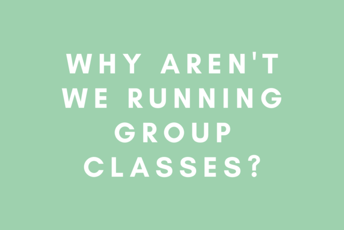 Why Aren't We Running Our Group Classes?